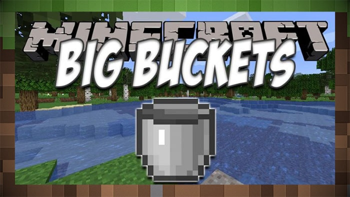 Мод Big Buckets Большое Ведро